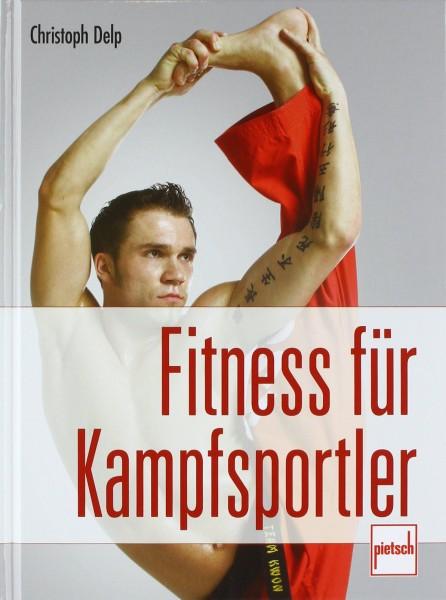 Christoph Delp: Fitness für Kampfsportler