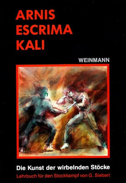 Gunnar Siebert: Arnis Escrima Kali