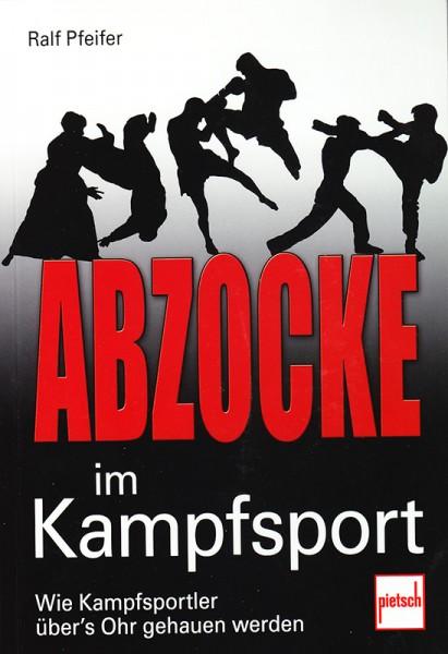 Ralf Pfeifer: Abzocke im Kampfsport