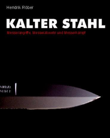 Hendrik Röber: Kalter Stahl